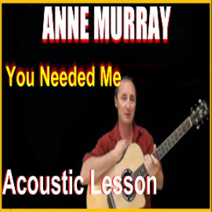 Learn to play You Needed Me by Anne Murray | Movies and Videos | Educational