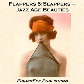 Flappers & Slappers - Photo Beauties from the Age of Jazz ebook postcard album | eBooks | Entertainment