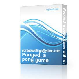 ponged, a pong game with a twist!