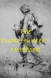 duck hunter's notebook - do-it-yourself hunting gear