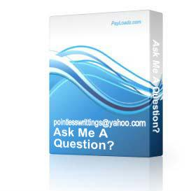 ask me a question?
