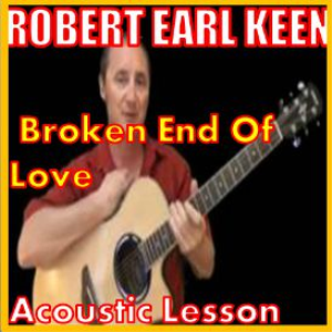 learn to play broken end of love by robert earl keen