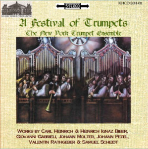 a festival of trumpets: works by carl heinrich & heinrich ignaz biber, gabrieli; molter, pezel, rathgeber and scheidt - the new york trumpet ensemble/gerard schwarz