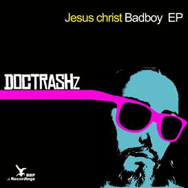 A. Jesus Christ Bad Boy   Music   Dance and Techno