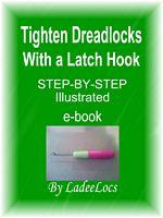 Tighten Dreadlocks With A Latch Hook - PDF ebook $5
