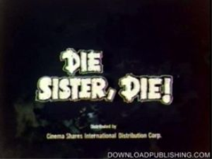die sister, die! - movie 1972 crime drama romance download .mp4