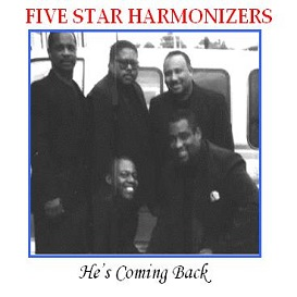 He's Coming Back - 5 Star Harmonizers | Music | Gospel and Spiritual