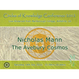 nicholas mann - avebury cosmos: our ancestors & the stars - circles of knowledge 2012