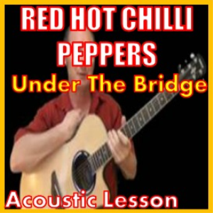learn to play under the bridge by red hot chilli peppers