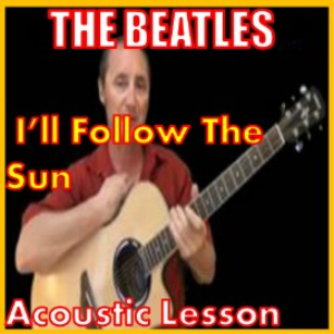 Learn to Play I'll Follow The Sun by The Beatles | Movies and Videos | Educational