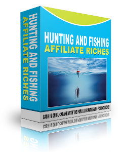 hunting and fishing affiliate riches - ebook and video series