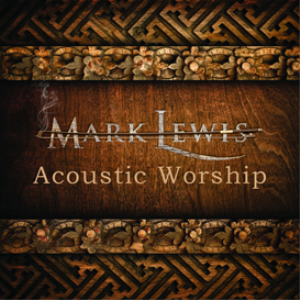 mark lewis - acoustic worship cd download