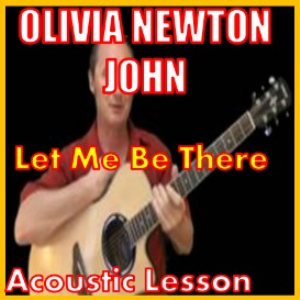 learn to play let me be there by olivia newton john
