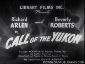 call of the yukon - movie 1938 adventure romance download .mpeg