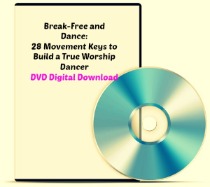 break-free & dance:28 movement keys to build a true worship dancer dvd digital download