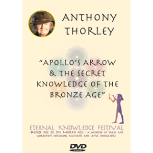 apollo's arrow & the secret knowledge of the bronze age - anthony thorley