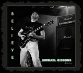 Sunset In Kings - Michael Gibbons cd/Believe | Music | Rock