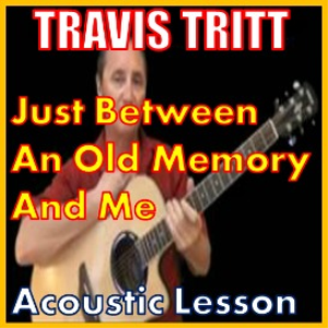 learn to play just between an old memory and me by travis tritt