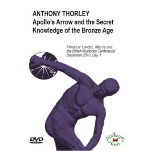 anthony thorley: wisdom of the ancients - apollo's arrow & secret knowledge