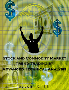 stock & commodity market trend trading by advanced technical analysis by john hill