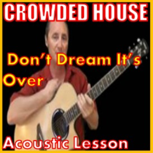 Learn t o play Dont Dream Its Over by Crowded House | Movies and Videos | Educational