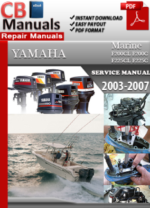 Yamaha Marine F200CL F200C F225CL F225C 2003-2007 Service Repair Manual | eBooks | Automotive