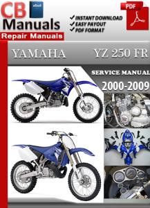 Yamaha YZ 250 FR 2000-2009 Service Repair Manual | eBooks | Automotive