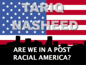 are we in a post racial america?