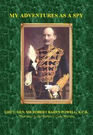 my adventures as a spy - by lieut gen sir robert baden-powell
