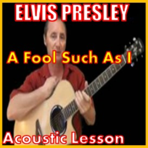 Learn to play A Fool Such As I by Elvis Preslery | Movies and Videos | Educational