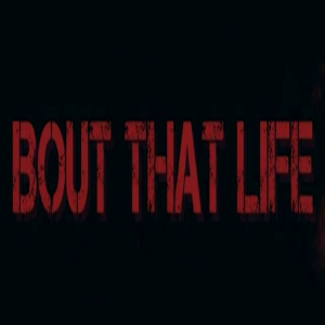 bout that life movie