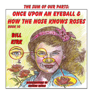 once upon an eyeball – how the nose knows roses  the sum of our parts series book 10