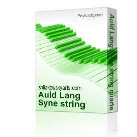 Auld Lang Syne string quartet with piano arrangement | Music | Folksongs and Anthems