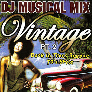 musical mix - vintage pt 2 back in times reggae 70's style