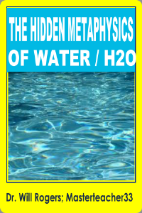 the hidden metaphysics of water h2o part 1; 2 & 3