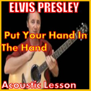 learn to play put your hand in the hand by elvis presley