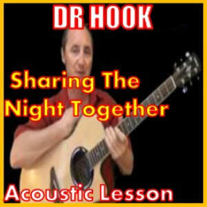 Learn to play Sharing The Night Together by Dr Hook | Movies and Videos | Educational