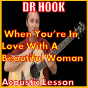 Learn to play When Youre In Love With A Beautiful Woman by Dr. Hook | Movies and Videos | Educational