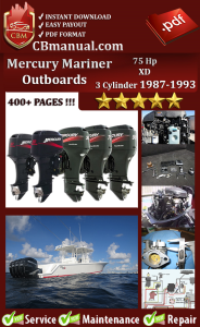 Mercury Mariner Outboard 75 Hp XD 3 Cylinder 1987-1993 Service Repair Manual | eBooks | Automotive