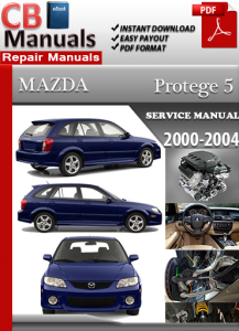 Mazda Protege 5 2000-2004 Service Repair Manual | eBooks | Automotive