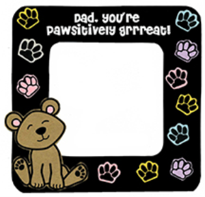 dad, you're pawsitively grreat!
