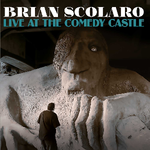 brian scolaro: live at the comedy castle