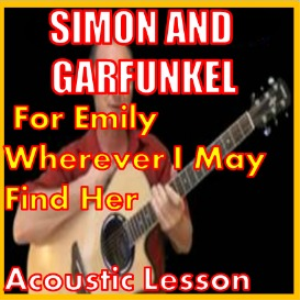 Learn to play For Emily Wherever I May Find Her by Simon And Garfunkel | Movies and Videos | Educational