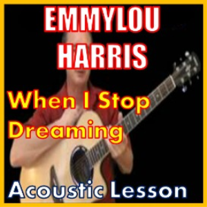 learn to play when i stop dreaming by emmylou harris