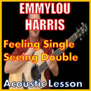 learn to play feeling single seeing double by emmylou harris
