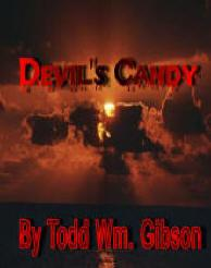 devil's candy by todd wm. gibson