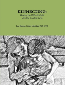 kinnecting: healing the difficult child with the creative arts