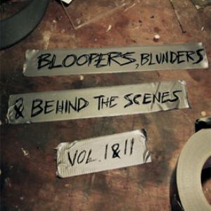 bloopers, blunders & behind the scenes vol. i & ii