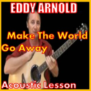 learn to play make the world go away by eddy arnold