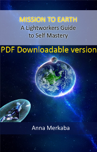 mission to earth - a lightworkers guide to self mastery